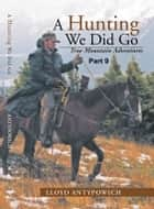A Hunting We Did Go Part 9 ebook by Lloyd Antypowich