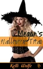 Megan's Halloween Treat ebook by Kelli Wolfe
