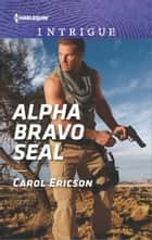 Alpha Bravo SEAL ebook by Carol Ericson