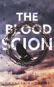 The Blood Scion - The Scion Legacy, #1 ebook by Nazarea Andrews