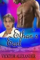 Ethan's Earl - Book Two eBook by Vicktor Alexander
