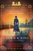 Garment of Shadows ebook by Laurie R. King