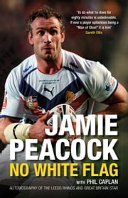 Jamie Peacock No White Flag ebook by Jamie Peacock,Phil Caplan
