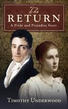 The Return - A Pride and Prejudice Story ebook by