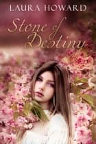 Stone of Destiny: Book 2 ebook by Laura Howard