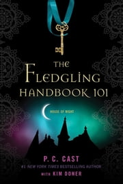 The Fledgling Handbook 101 ebook by P. C. Cast,Kim Doner