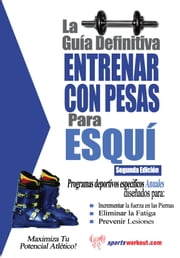 La guía definitiva - Entrenar con pesas para esquí ebook by Rob Price