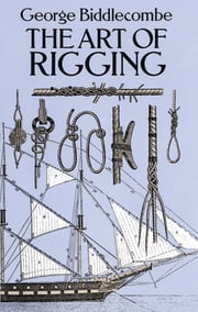 The Art of Rigging ebook by George Biddlecombe