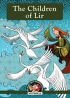 The Children of Lir ebook by Ann Carroll