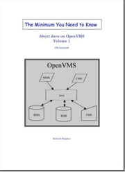 The Minimum You Need to Know About Java on OpenVMS - Volume 1 ebook by Roland Hughes