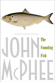 The Founding Fish ebook by John McPhee