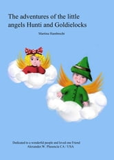 The adventures of the little angels Hunti and Goldielocks ebook by Martina Hambrecht