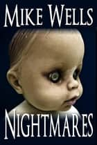 Nightmares ebook by Mike Wells