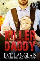 Killer Daddy - Romantic Suspense ebook by Eve Langlais