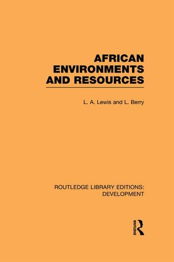 African Environments and Resources ebook by L. A. Lewis,L. Berry