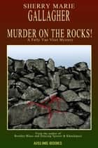 Murder On the Rocks! ebook by Sherry Marie Gallagher