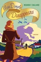 Miss Dimple Disappears - A Mystery eBook by Mignon F. Ballard