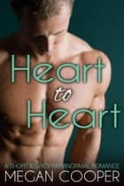 Heart to Heart ebook by Megan Cooper