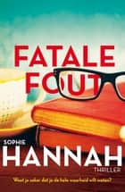 Fatale fout ebook by Sophie Hannah, Anna Livestro