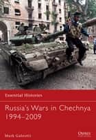 Russia's Wars in Chechnya 1994–2009 ebook by Mark Galeotti