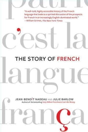 The Story of French ebook by Jean-Benoit Nadeau,Julie Barlow