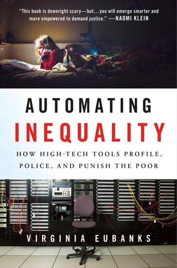Automating inequality ebook by virginia eubanks 9781466885967 automating inequality how high tech tools profile police and punish the poor fandeluxe Image collections
