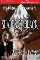 Shades of Black ebook by Gabrielle Evans