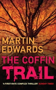 The Coffin Trail - You can never bury the past… ebook by Martin Edwards