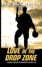 Love in the Drop Zone ebook by M. L. Buchman