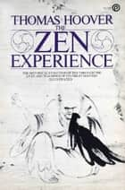 The Zen Experience ebook by Thomas Hoover