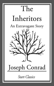 The Inheritors - An Extravagant Story ebook by Joseph Conrad