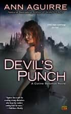 Devil's Punch - A Corine Solomon Novel ebook by Ann Aguirre