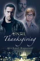 Until Thanksgiving ebook by Michael Rupured