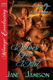 Wolves Gone Wild ebook by Jane Jamison