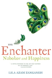 The Enchanter: Nabokov and Happiness ebook by Lila Azam Zanganeh