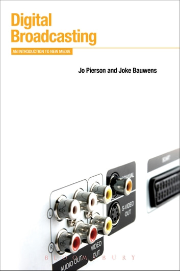 Digital Broadcasting - An Introduction to New Media ebook by Jo Pierson,Joke Bauwens