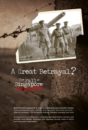 A Great Betrayal - The Fall of Singapore Revisited ebook by Brian Ferrel,Sandy Hunter