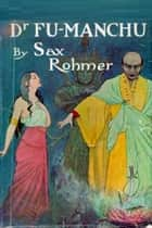 The Dr. Fu Manchu Collection ebook by Sax Rohmer