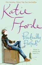 Practically Perfect ebook by Katie Fforde