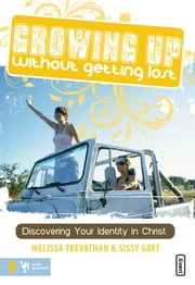Growing Up Without Getting Lost ebook by Melissa Trevathan,Helen Stitt Goff
