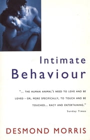 Intimate Behaviour ebook by Desmond Morris