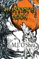 Hunter's Moon ebook by M.J. O'Shea