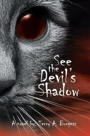 See the Devil's Shadow - Uncommon Senses No. 5 ebook by Terry A. Burgess