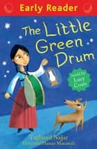Early Reader: The Little Green Drum eBook by Taghreed Najjar, Lucy Coats