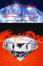 Acres of Diamonds: All Good Things Are Possible, Right Where You Are, and Now! ebook by Russell  H. Conwell,Robert Shackleton