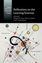 Reflections on the Learning Sciences ebook by Michael A. Evans, Martin J. Packer, R. Keith Sawyer