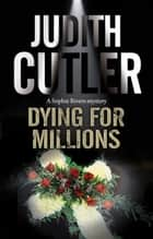 Dying for Millions ebook by Judith Cutler