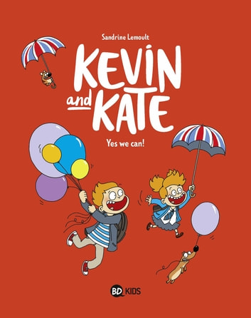 Kevin and Kate, Tome 03 - Yes we can ! ebook by