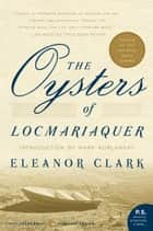 The Oysters of Locmariaquer ebook by Eleanor Clark