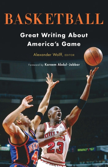 Basketball: Great Writing About America's Game ebook by